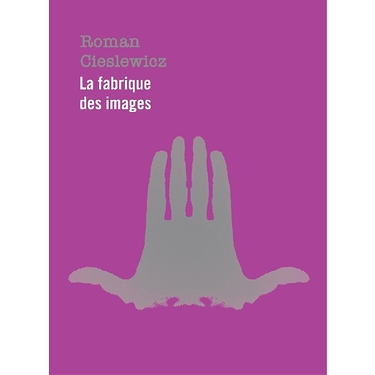 Exhibition catalog Roman Cieslewicz : La fabrique des images