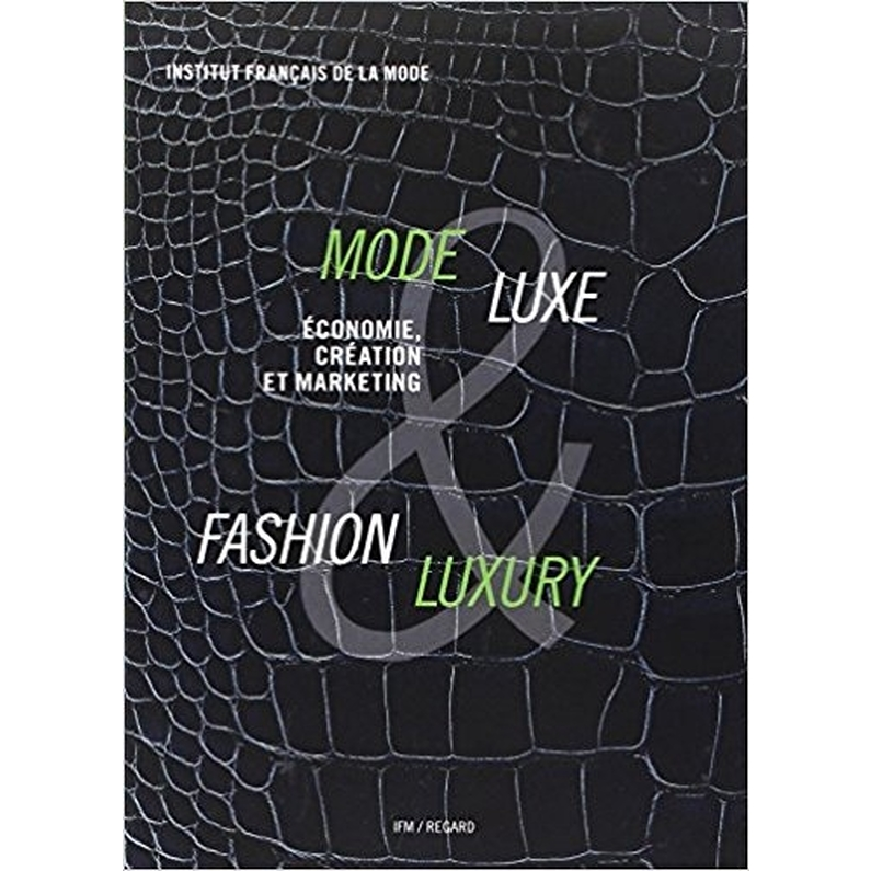 MODE & LUXE / FASHION & LUXURY : ECONOMIE, CREATION ET MARKETING