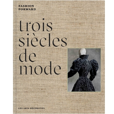 3 siècles de mode : Fashion Forward