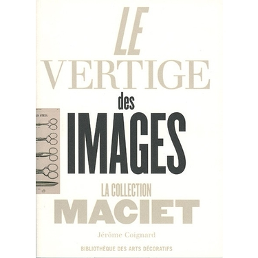 Le Vertige des images. La collection Maciet