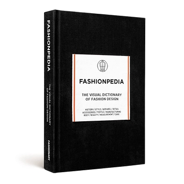 FASHIONPEDIA: THE VISUAL DICTIONARY OF FASHION DESIGN