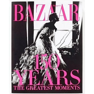 Harper's Bazar 150 Years The greatest moments